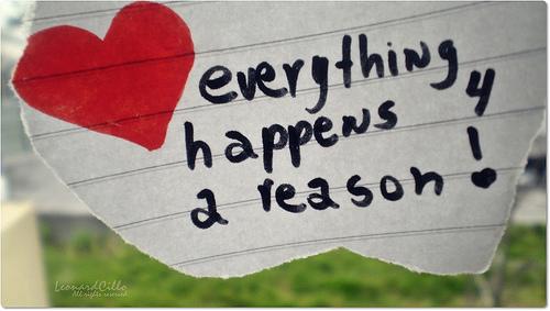 Всичко се случва с определена, добра причина